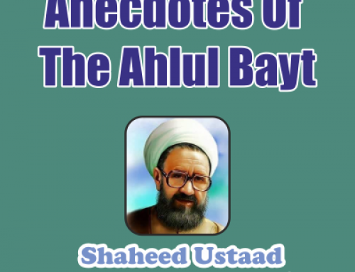 Anecdotes Of The Ahlul Bayt